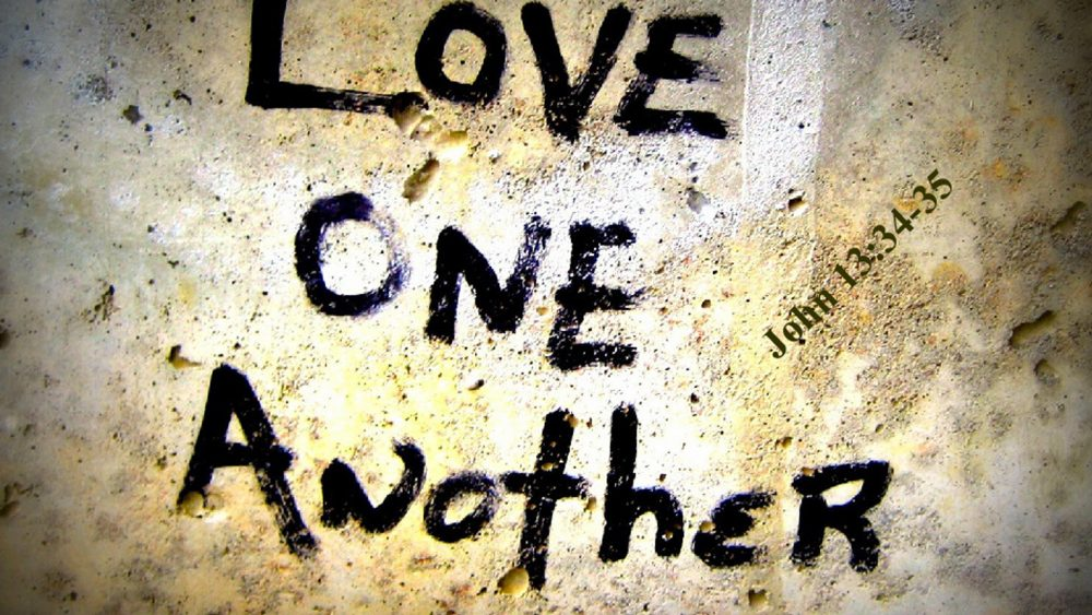 7-5-20 LOVE ONE ANOTHER